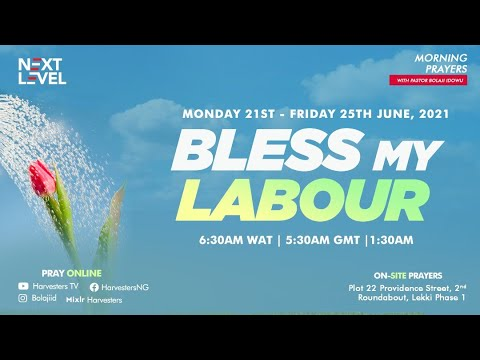 Next Level Prayers  Bless My Labour  Pst Bolaji Idowu & Adeyinka Alaseyori    21st June 2021