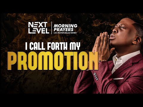 Next Level Prayers  I Call Forth My Promotion  Pst Bolaji Idowu  18th October 2021