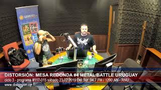 """""""DIstorsión: Mesa Redonda #4 Metal Battle Uruguay 2019""""  #117-015 sáb 23.02.2019"""