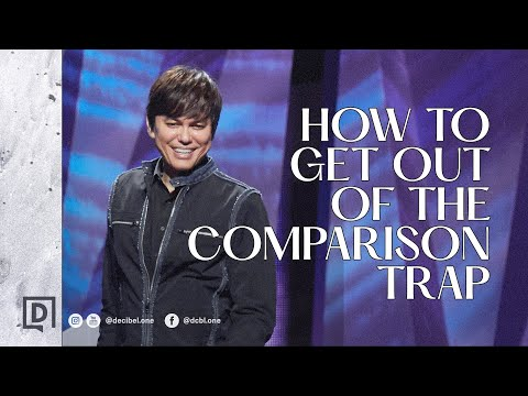 How To Get Out Of The Comparison Trap  Joseph Prince