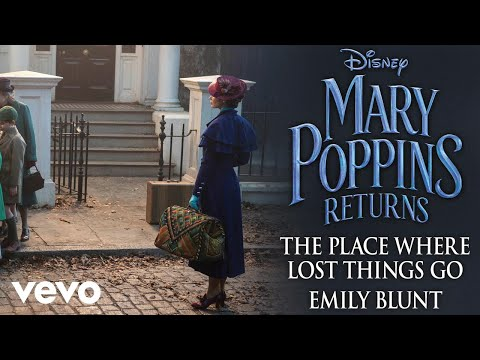 """Emily Blunt - The Place Where Lost Things Go (From """"Mary Poppins Returns""""/Audio Only) - UCgwv23FVv3lqh567yagXfNg"""