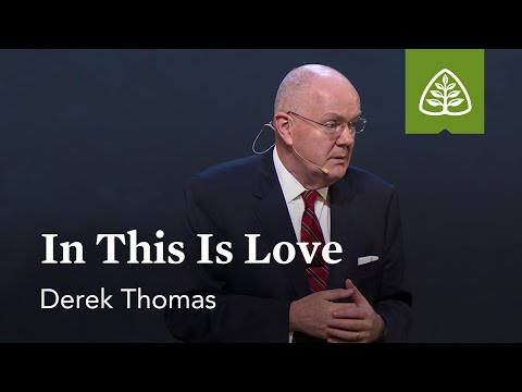 Derek Thomas: In This Is Love