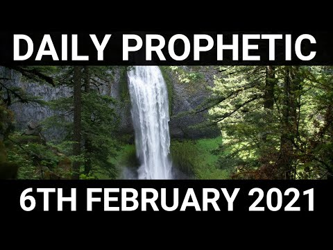 Daily Prophetic 6 February 2021 3 of 7