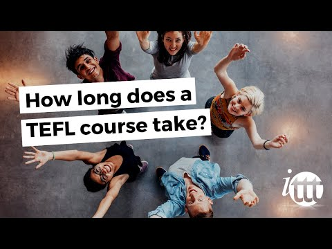 How long does a TEFL course take?