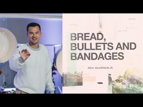 Bread, Bullets and Bandages  Day By Day  Rich Wilkerson Jr