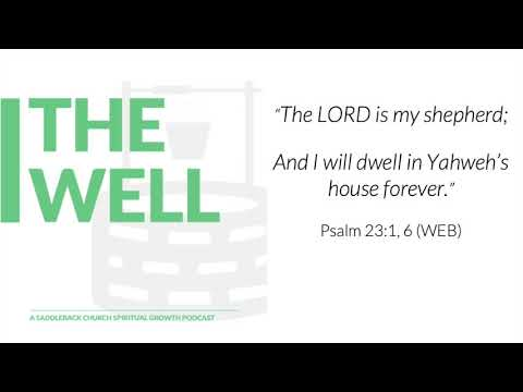 E17 Dwell in His House, Forever (Psalm 23:1, 6)