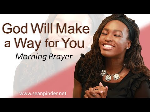 GOD WILL MAKE A WAY FOR YOU - PSALM 34 - MORNING PRAYER  PASTOR SEAN PINDER (video)