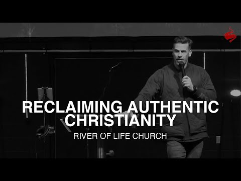 Reclaiming Authentic Christianity // Brian Guerin // River of Life Church // Onalaska, WI