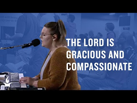The Lord Is Gracious and Compassionate -- The Prayer Room Live Moment