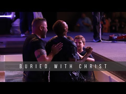 Buried with Christ  Baptized in Glory  9.22.19