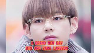 A Brand New Day by 🔰 BTS & ZARA LARSSON