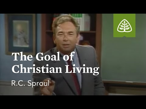 The Goal of Christian Living: Pleasing God with R.C. Sproul