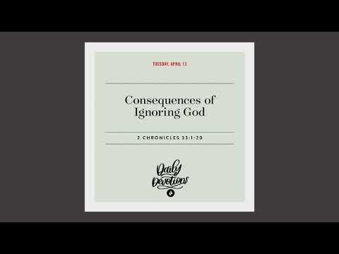 Consequences of Ignoring God  Daily Devotional