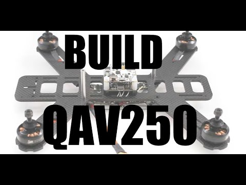 How to Build a Lumenier QAV250 - UCoS1VkZ9DKNKiz23vtiUFsg