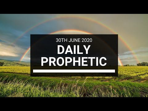 Daily Prophetic 30 June 2020 5 of 7