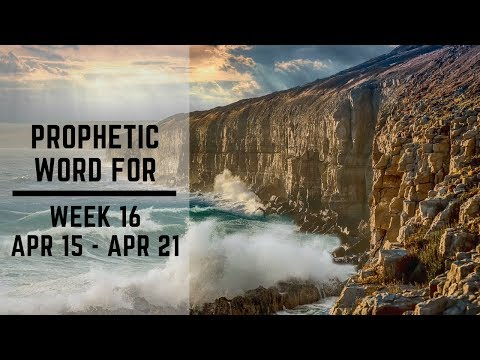Daily Prophetic Week 16 2019