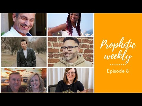 Prophetic Weekly - Episode 8