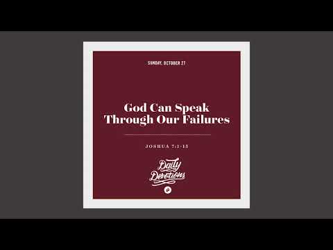 God Can Speak Through Our Failures - Daily Devotion