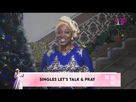 SINGLES LET'S TALK AND PRAY EPISODE 7