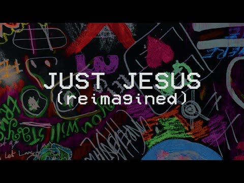 Just Jesus (Reimagined) - Hillsong Young & Free