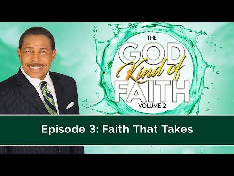 Faith That Takes - The GOD Kind of Faith Vol 2