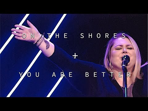 On The Shores + You Are Better  11.14.18