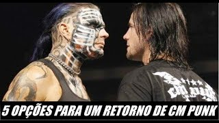 5 ALTERNATIVAS PARA CM PUNK EM UM FUTURO RETORNO A WWE