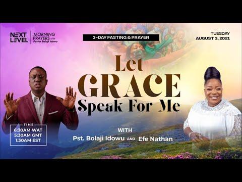 Next Level Prayers  Let Grace Speak For Me  Pst Bolaji Idowu  3rd August 2021