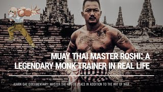 Muay Thai Master Roshi: A Legendary Monk Trainer in Real Life
