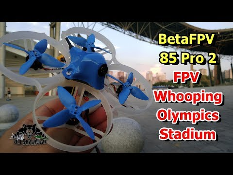 BetaFPV 85 Pro 2 Brushless 2S FPV Whoop FPV Olympics Stadium - UCsFctXdFnbeoKpLefdEloEQ