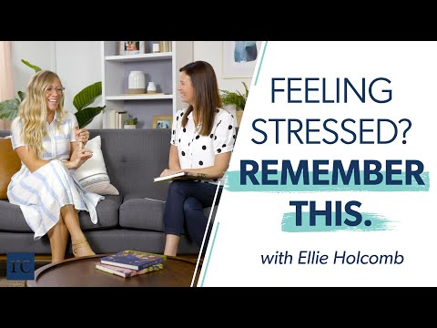 Feeling Stressed? Heres What You Need to Remember w/ Ellie Holcomb