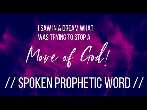 SPOKEN PROPHETIC WORD // I saw in a dream what was trying to stop a move of God!