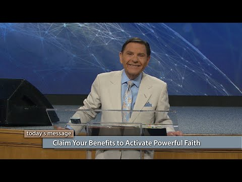 Claim Your Benefits to Activate Powerful Faith