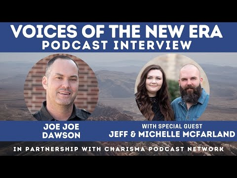 Voices of the New Era with Jeff & Michelle McFarland