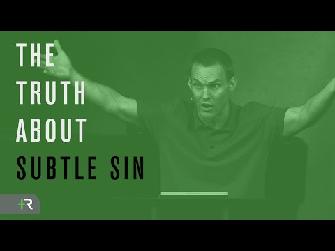 The Truth About Subtle Sin