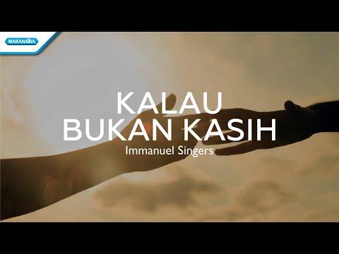 Kalau Bukan Kasih - Immanuel Singers (with lyric)