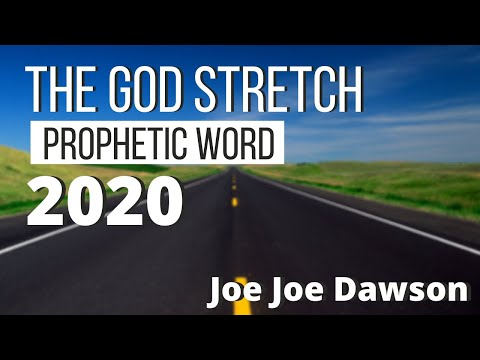 Prophetic Word - The God Stretch  Joe Joe Dawson
