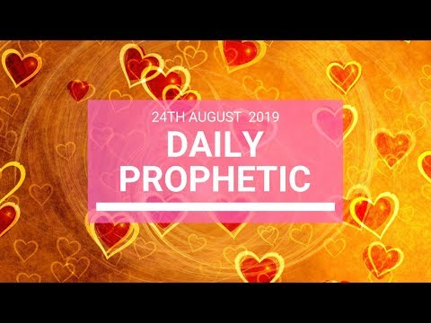 Daily prophetic 24 August 2019  Word 3