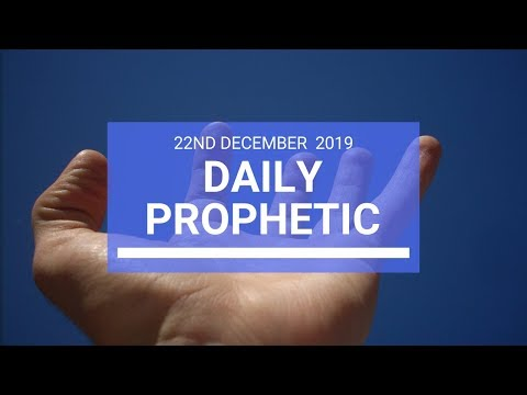 Daily Prophetic 22 December 2 of 4