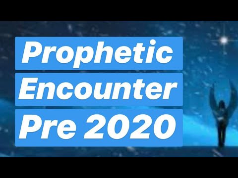 Prophetic Encounter Pre 2020