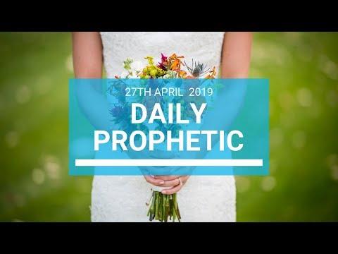 Daily Prophetic 27 April 2019