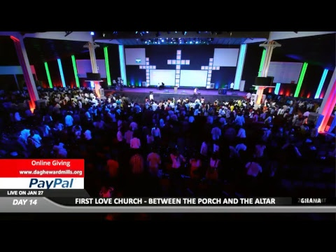 WATCH BETWEEN THE PORCH AND THE ALTAR 2019, LIVE FROM THE FIRST LOVE CENTRE, ACCRA - GHANA DAY 14