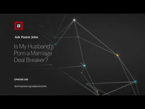 Is My Husbands Porn a Marriage Deal-Breaker? // Ask Pastor John
