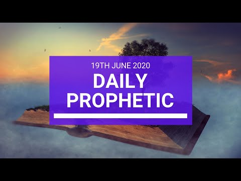 Daily Prophetic 19 June 2020 3 of 7