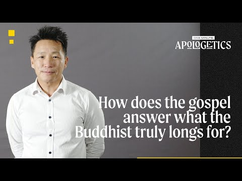 How Does the Gospel Answer What the Buddhist Truly Longs For?
