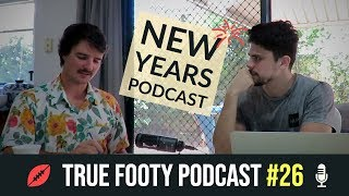 HAPPY NEW YEAR | True Footy Podcast #26