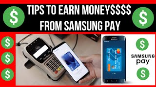 Tips to Earn Money$$$$ From Samsung Mobile Pay