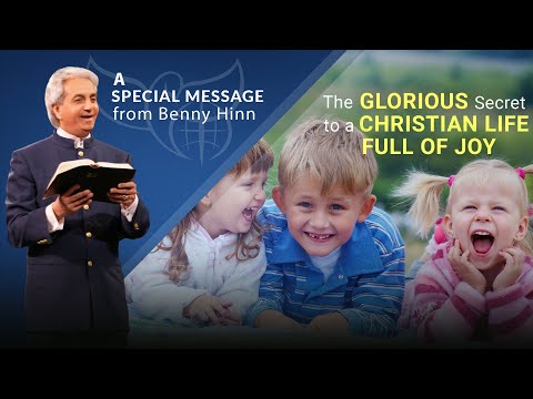 The glorious secret to a Christian life full of joy with Benny Hinn