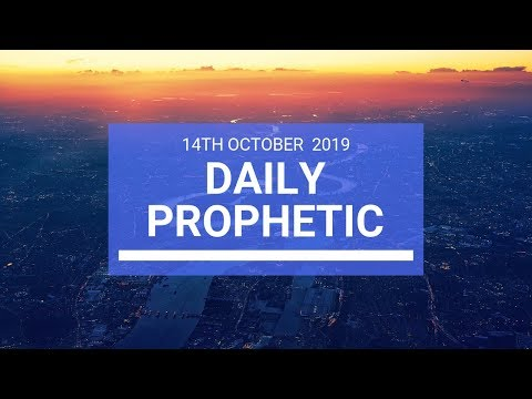 Daily Prophetic 14 October Word 2