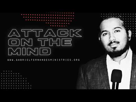 DEFEATING THE ATTACK ON THE MIND, DEALING WITH MENTAL WARFARE, POWERFUL MESSAGE & PRAYER